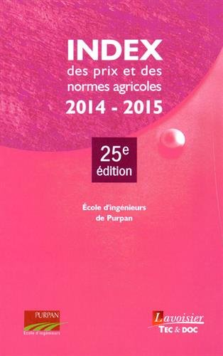 Index des prix et des normes agricoles 2014-2015 par Ecole d'ingénieurs de Purpan