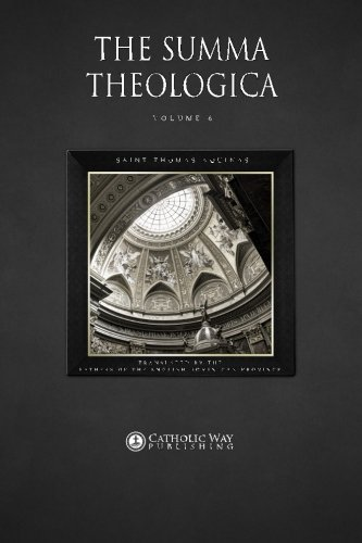 The Summa Theologica: Volume 6 (In 9 Volumes)