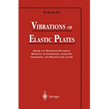 Vibrations of Elastic Plates: Linear and Nonlinear Dynamical Modeling of Sandwiches, Laminated Composites, and Piezoelectric Layers (Mechanical Engineering)