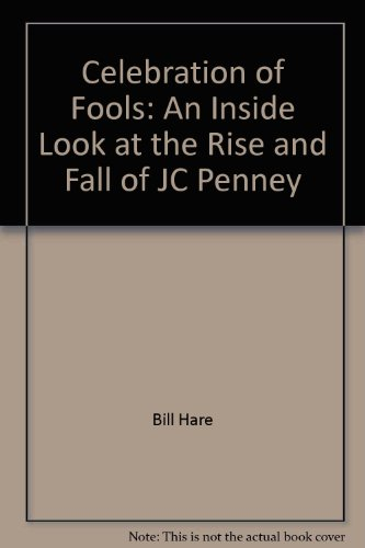celebration-of-fools-an-inside-look-at-the-rise-and-fall-of-jc-penney