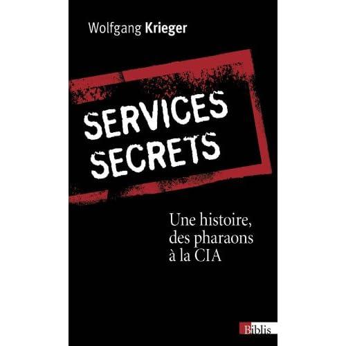 Services secrets. Une histoire, des pharaons à la