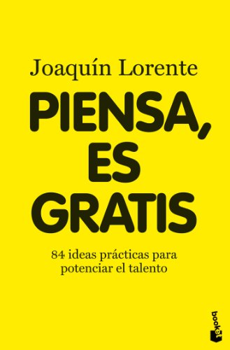 Piensa, es gratis (Divulgación. Actualidad) por Joaquín Lorente