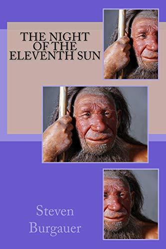 The Night of The Eleventh Sun (English Edition) por Steven Burgauer