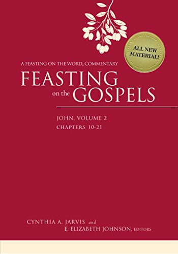 [(Feasting on the Gospels--John: Volume 2 : A Feasting on the Word Commentary)] [By (author) Cynthia A. Jarvis ] published on (June, 2015)