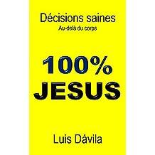 Décisions saines: Au-delà du corps (100% JESUS t. 3)