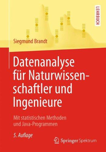 Datenanalyse für Naturwissenschaftler und Ingenieure: Mit statistischen Methoden und Java-Programmen