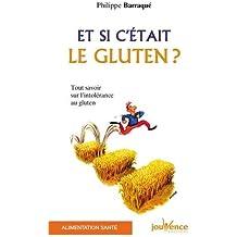Et si c'était le gluten ? Tout savoir sur l'intolérance au gluten