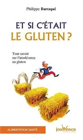 Et si c'était le gluten ? Tout savoir sur l'intolérance