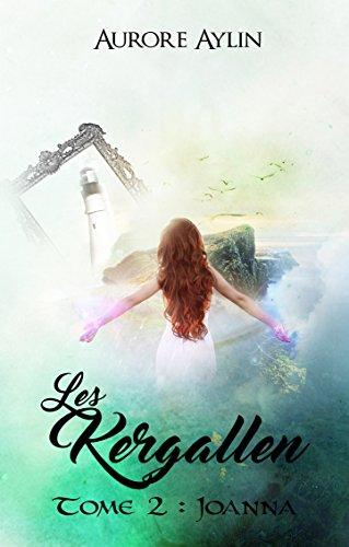 Les Kergallen, tome 2: Joanna (French Edition)