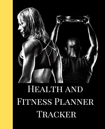 Health And Fitness Planner Tracker: A Hard Gym Theme 90 Day Daily Planner, Workout, Exercise And Food Planning Journal With Fitness Calendar And ... For Men And Women To Achieve That Dream Body