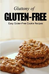 Easy Gluten-Free Cookie Recipes (Gluttony of Gluten-Free) by Georgia Lee (2013-10-11)