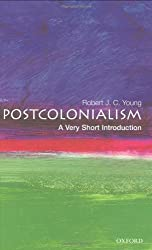 Postcolonialism: A Very Short Introduction by Robert J. C. Young (2003-09-25)