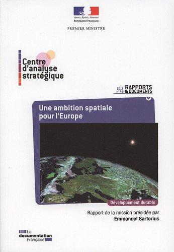 Une ambition spatiale pour l'Europe par Emmanuel Sartorius, Centre d'analyse stratégique (CAS)