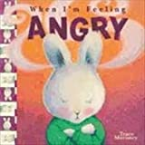 Tracey Moroney's When I'm Feeling Angry: Written by Tracey Moroney, 2013 Edition, Publisher: The Five Mile Press Pty Ltd [Paperback]