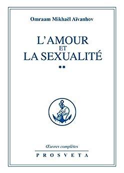 L'amour et la sexualité II (Œuvres complètes (FR))