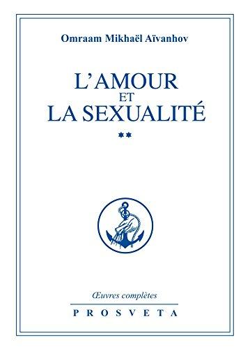 L'amour et la sexualité II (Œuvres complètes (FR)) par Omraam Mikhaël Aïvanhov