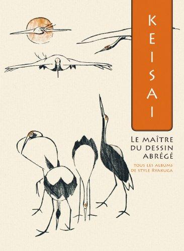 Keisai, le maître du dessin abrégé : Tous les albums de style Ryakuga par Matthi Forrer