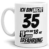 Geburtstags-TasseIch Bin 35 mit 17 Jahren Erfahrung Weiss/Geburtstags-Geschenk/Geschenkidee/Scherzartikel/Lustig/mit Spruch/Witzig/Spaß/Fun/Kaffeetasse/Mug/Cup Qualität - 25 Jahre Erfahrung