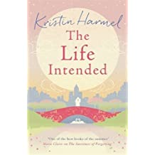 The Life Intended by Kristin Harmel (2015-03-12)