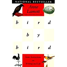 Bird by Bird: Some Instructions on Writing and Life (English Edition)
