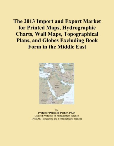 The 2013 Import and Export Market for Printed Maps, Hydrographic Charts, Wall Maps, Topographical Plans, and Globes Excluding Book Form in the Middle East Middle East Wall Map