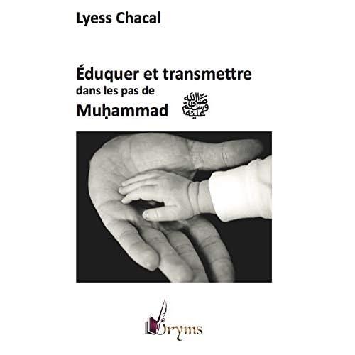 Eduquer et transmettre dans les pas de Muhammad