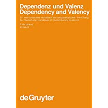 Dependenz und Valenz / Dependency and Valency. 2. Halbband: Ein Internationales Handbuch Der Zeitgenossischen Forschung/An International Handbook of Contemporary ... and Communication Science (HSK))