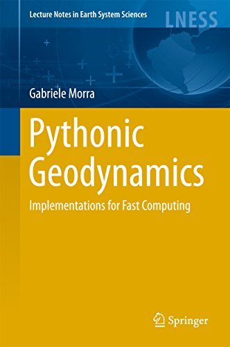 Pythonic Geodynamics: Implementations for Fast Computing (Lecture Notes in Earth System Sciences)