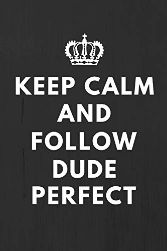 "Keep Calm And Follow Dude Perfect: Fan Notebook / Journal / Gift / Diary 120 Lined Pages (6"" x 9"") Medium Portable Size"