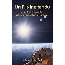 Un Fils inattendu et autres nouvelles de science-fiction et fantasy (French Edition)