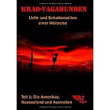 Krad-Vagabunden - Licht- und Schattenseiten einer Weltreise, Teil 1: Die Amerikas, Neuseeland und Australien