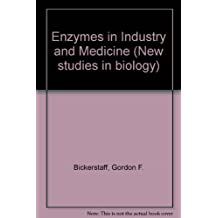 Enzymes in Industry and Medicine (New studies in biology)