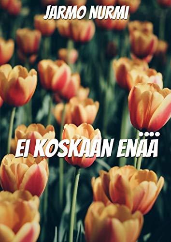 Ei koskaan enää (Finnish Edition)