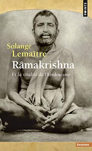 Râmakrishna . Et la vitalité de l'hindouisme par Solange Lemaitre