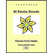 El Patrón Dorado: Números Primos Simples (Spanish Edition)