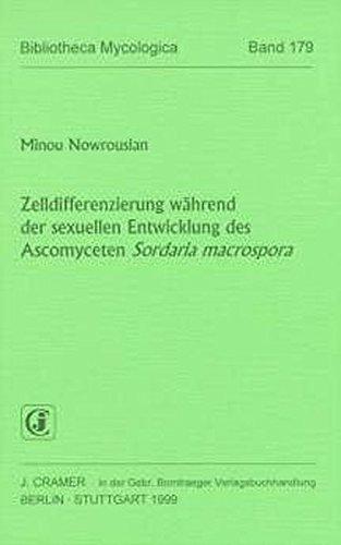 Zelldifferenzierung während der sexuellen Entwicklung des Ascomyceten Sordaria macrospora (Bibliotheca Mycologica)