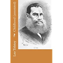 Childhood (annotated) by Leo Tolstoy (2015-10-24)