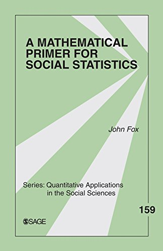 A Mathematical Primer for Social Statistics (Quantitative Applications in the Social Sciences Book 159) (English Edition)