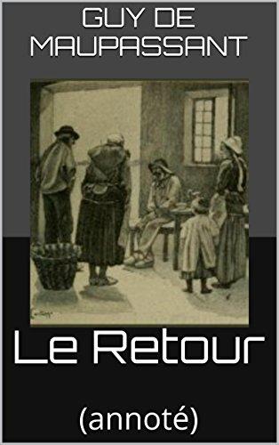 Le Retour: (annoté) (French Edition) eBook: Guy de ...