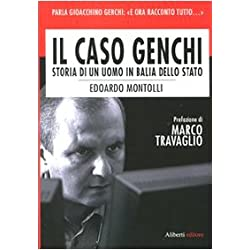 Il caso Genchi. Storia di un uomo in balìa dello Stato