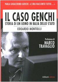 Il caso Genchi. Storia di un uomo in balìa dello Stato (Yahoopolis. Guide postmoderne)