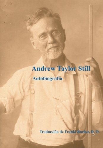 Andrew Taylor Still - Autobiografia