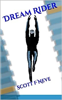 Dream Rider (English Edition) par [Neve, Scott F]