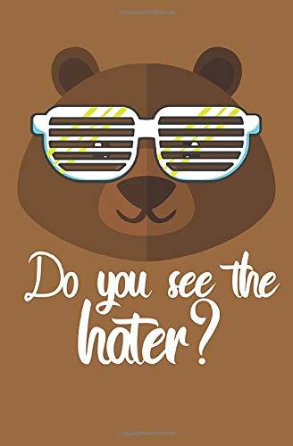 Dou you see the hater?: Notizbuch mit Spruch, Zeilen und Seitenzahlen. Für Notizen, Skizzen, Zeichnungen, als Kalender, Tagebuch oder Geschenk