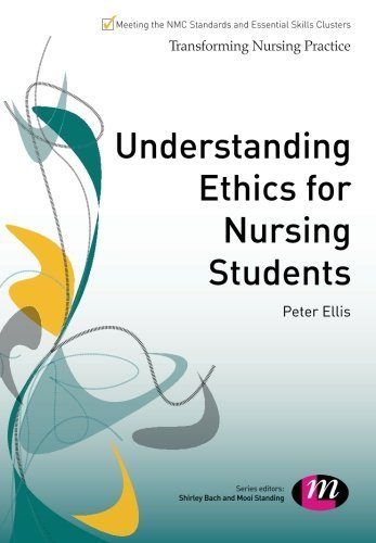 Understanding Ethics for Nursing Students (Transforming Nursing Practice Series): Written by Peter Ellis, 2014 Edition, (1st Edition) Publisher: Learning Matters [Paperback]