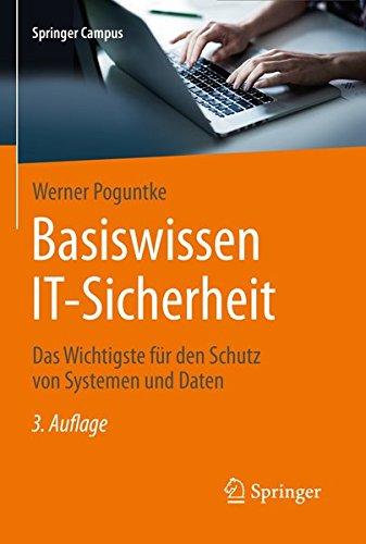Basiswissen IT-Sicherheit. Das Wichtigste für den Schutz von Systemen und Daten