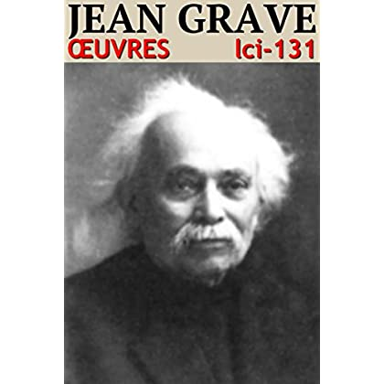 Jean Grave: Oeuvres - N° 131 (lci-eBooks)