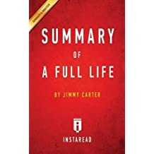 Summary of A Full Life: by Jimmy Carter | Includes Analysis