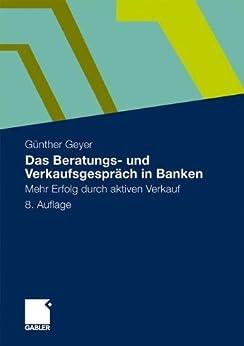 Das Beratungs- und Verkaufsgespräch in Banken: Mehr Erfolg durch aktiven Verkauf