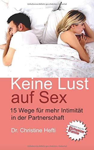 Keine Lust auf Sex. 15 Wege für mehr Intimität in der Partnerschaft